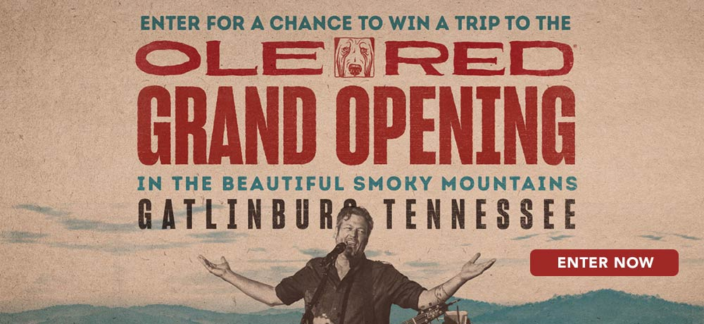 Enter for a Chance to Win a Trip to the Ole Red Grand Opening in the Beautiful Smoky Mountains of Gatlinburg Tennessee - Enter Now