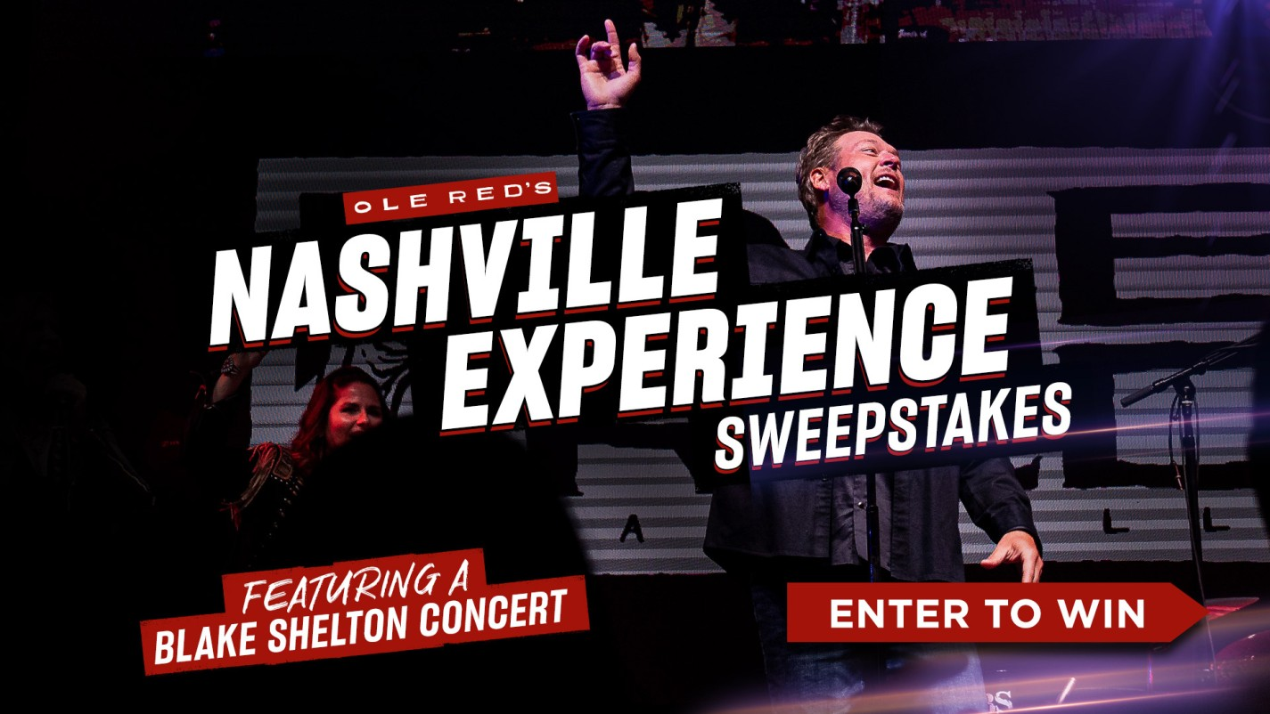 Ole Red's Nashville Experience Sweepstakes Featuring A Blake Shelton Concert- Enter Now