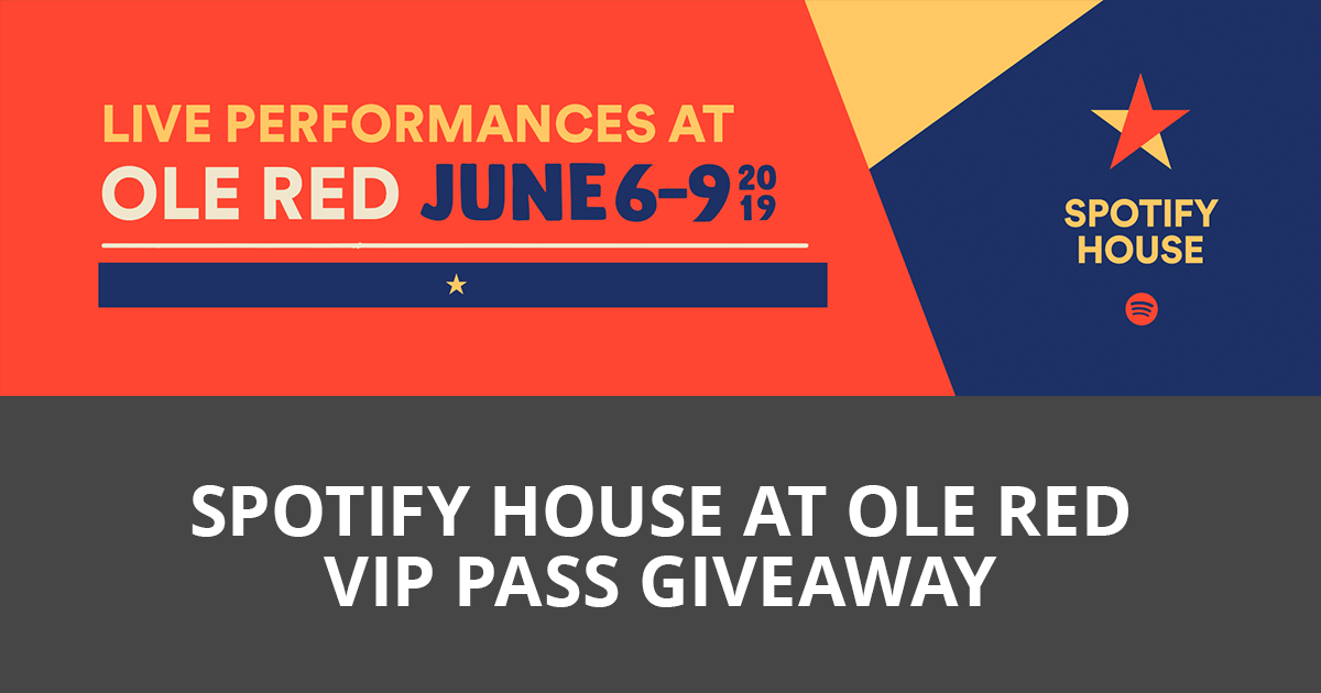 Spotify House at Ole Red VIP Pass Giveaway