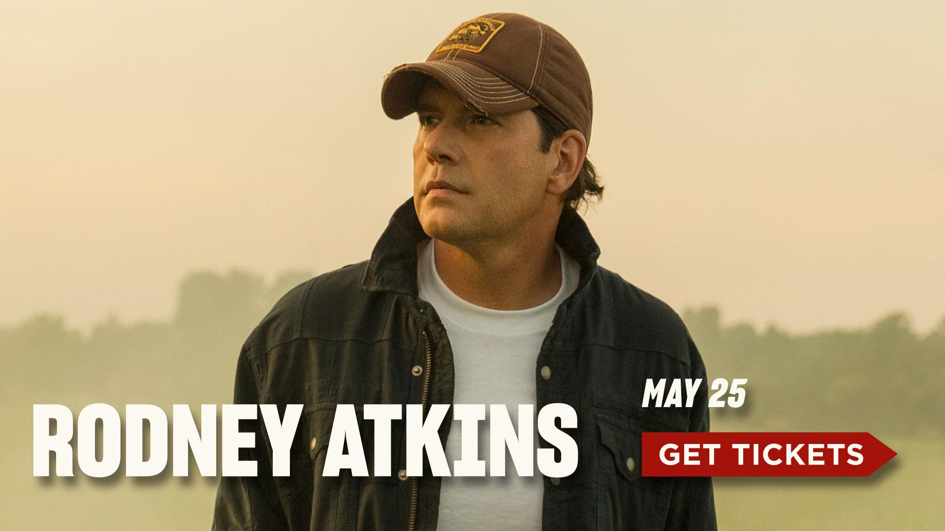 Rodney Atkins, May 25- Get Tickets
