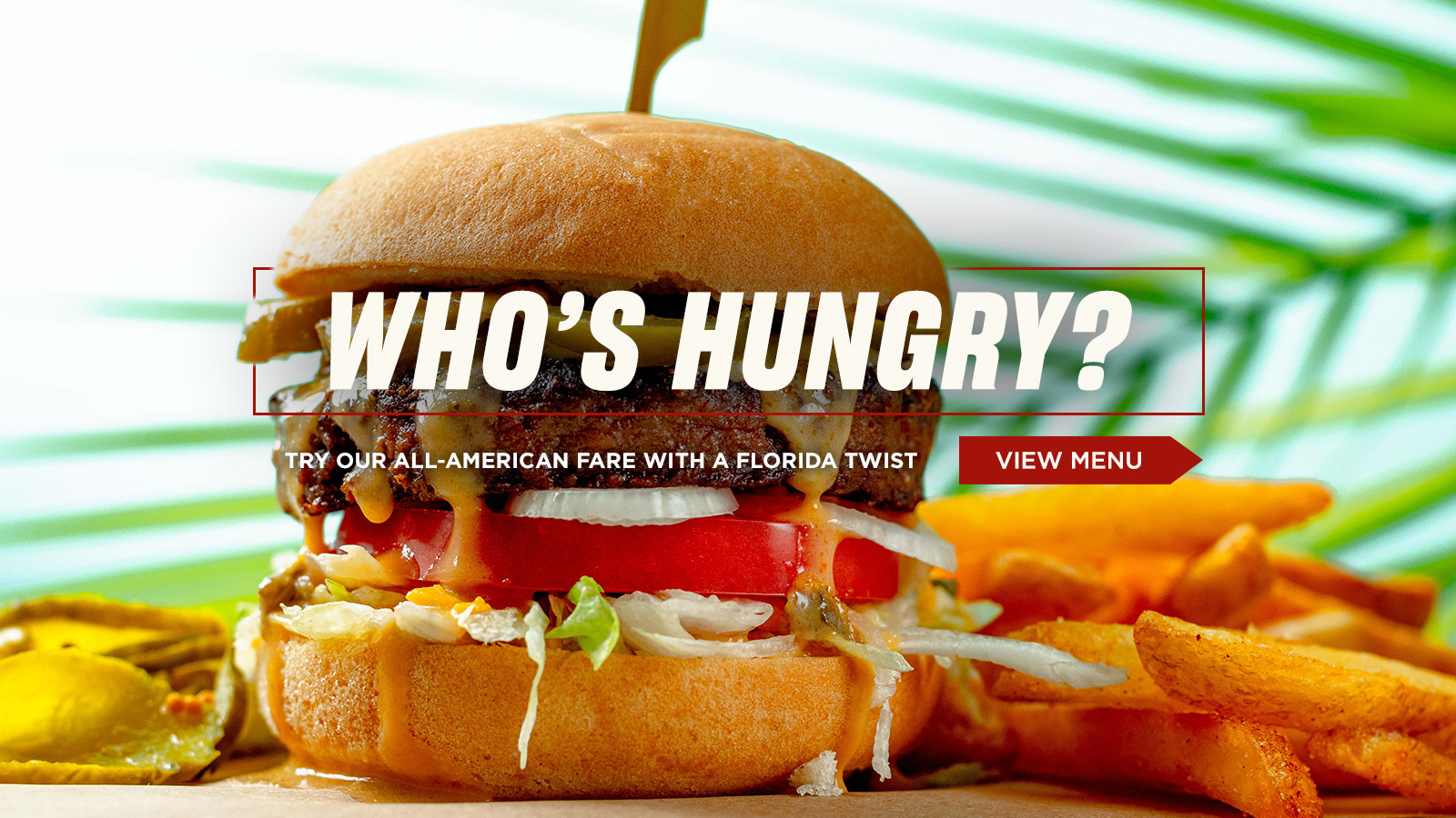 Who's Hungry? Try our All-American fare with a Florida twist. - Click to View Menu
