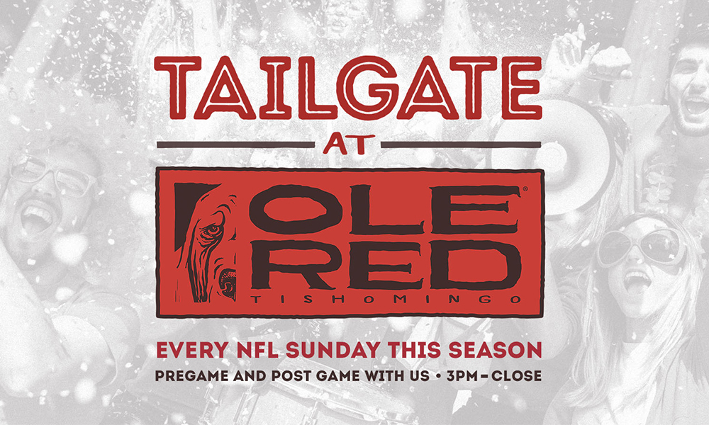 Tailgate at Ole Red Tishomingo - Every NFL Sunday This Season - Pre-Game and Post-Game with Us 3 PM to Close