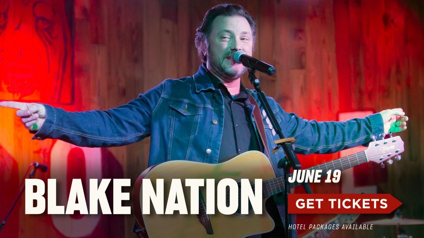 Blake Nation June 19th- Get Tickets
