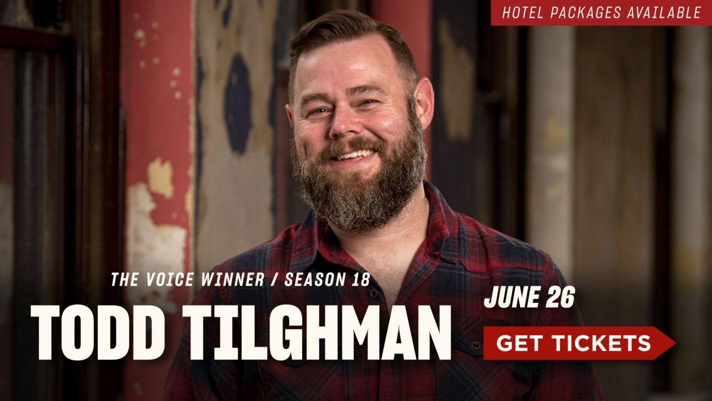 Todd Tilghman June 26th- Get Tickets